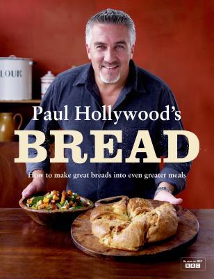 Paul Hollywood's Bread - Hollywood, Paul