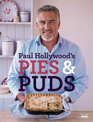 Paul Hollywood's Pies and Puds - Hollywood, Paul