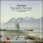 Paul Juon: Piano Quintet; Piano Sextet