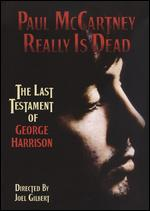 Paul McCartney Really Is Dead: The Last Testament of George Harrison - Joel Gilbert
