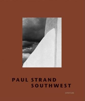 Paul Strand Southwest -