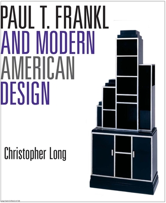 Paul T. Frankl and Modern American Design - Long, Christopher