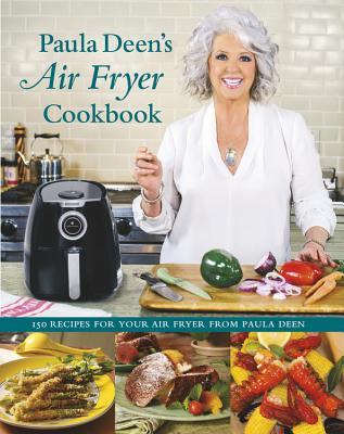 Paula Deen's Air Fryer Cookbook - Deen, Paula H