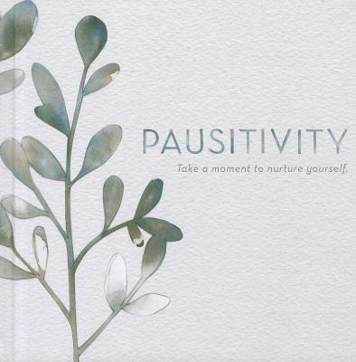 Pausitivity - Clark, M H (Compiled by)