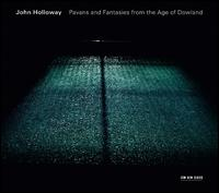 Pavans and Fantasies from the Age of Dowland - John Holloway (viola); John Holloway (violin); Martin Zeller (violin); Monika Baer (violin); Monika Baer (viola);...