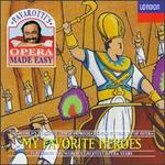 Pavarotti's Opera Made Easy: My Favorite Heroes