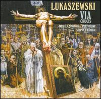 Pawel Lukaszewski: Via Crucis - Polyphony (choir, chorus); Britten Sinfonia; Stephen Layton (conductor)