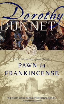 Pawn in Frankincense: Fourth in the Legendary Lymond Chronicles - Dunnett, Dorothy