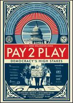 Pay 2 Play: Democracy's High Stakes