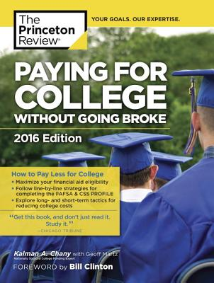 Paying for College Without Going Broke - Princeton Review, and Chany, Kalman