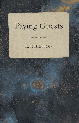 Paying Guests - Benson, E F