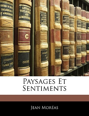 Paysages Et Sentiments - Moras, Jean