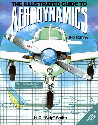 PBS Illustrated Guide to Aerodynamics 2/E - Smith, Hubert C, and Smith, H C, and Smith Hubert