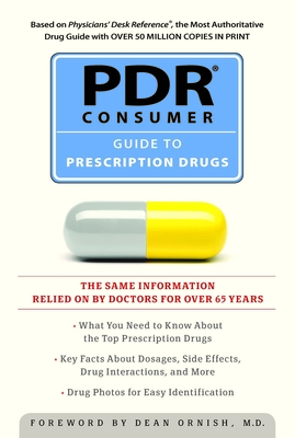 PDR Consumer Guide to Prescription Drugs 2011 - PDR (Physicians' Desk Reference) Staff (Editor)