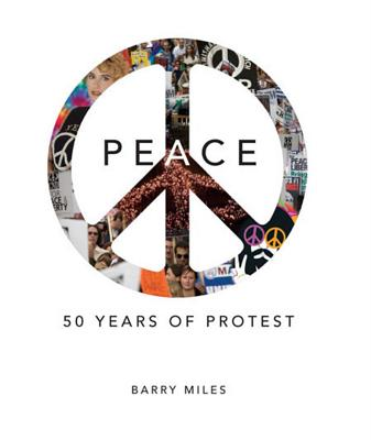 Peace: 50 Years of Protest - Miles, Barry