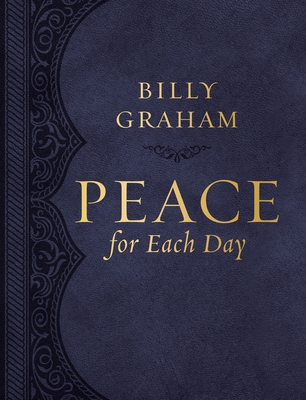 Peace for Each Day (Large Text Leathersoft) - Graham, Billy