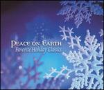 Peace on Earth: Favorite Holiday Classics