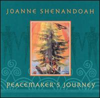 Peacemaker's Journey - Joanne Shenandoah