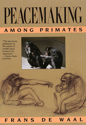 Peacemaking Among Primates - de Waal, Frans, Dr.