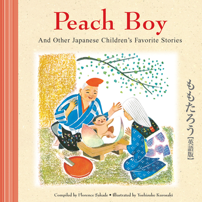 Peach Boy and Other Japanese Children's Favorite Stories - Sakade, Florence