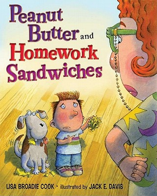 Peanut Butter and Homework Sandwiches - Cook, Lisa Broadie