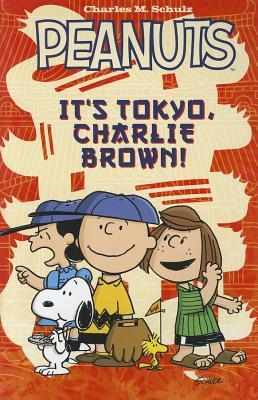 Peanuts It's Tokyo, Charlie Brown - Schulz, Charles M, and Scott, Vicki