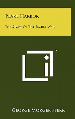 Pearl Harbor: The Story of the Secret War - Morgenstern, George