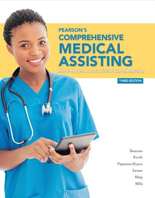 Pearson's Comprehensive Medical Assisting - Beaman, Nina, and Routh, Kristiana Sue, and Papazian-Boyce, Lorraine M.