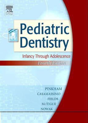 Pediatric Dentistry: Infancy Through Adolescence - Pinkham, Jimmy R