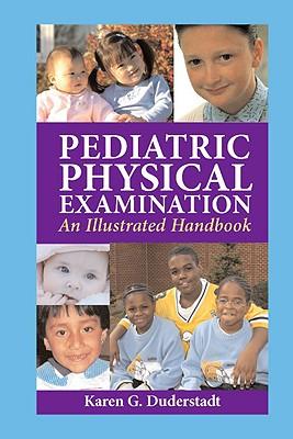Pediatric Physical Examination: An Illustrated Handbook - Duderstadt, Karen