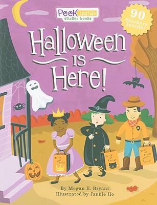 Peek Inside: Halloween is Here! - Bryant, Megan E., and Ho, Jannie