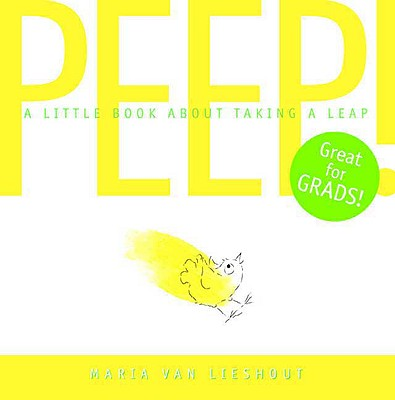 Peep!: A Little Book about Taking a Leap - Van Lieshout, Maria