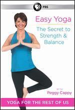 Peggy Cappy: Easy Yoga - The Secret to Strength and Balance - John Baynard