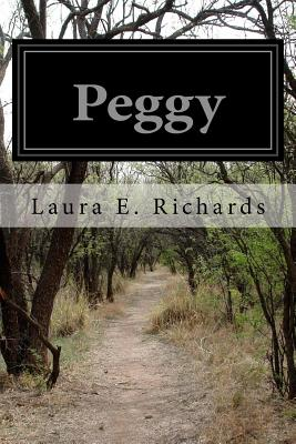 Peggy - Richards, Laura E, Ms.