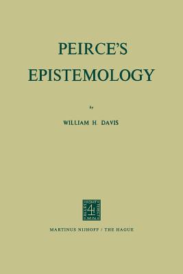 Peirce S Epistemology - Davis, W H