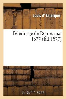Pelerinage de Rome, Mai 1877 - D Estampes-L