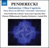 Penderecki: Sinfoniettas; Oboe Capriccio - Artur Pachlewski (clarinet); Jean-Louis Capezzali (oboe); Warsaw Philharmonic Chamber Orchestra; Antoni Wit (conductor)