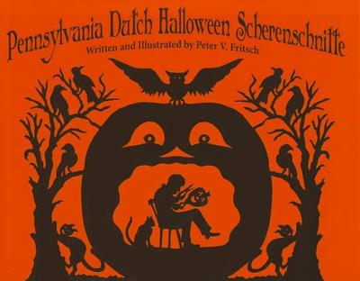 Pennsylvania Dutch Halloween Scherenschnitte - Fritsch, Peter
