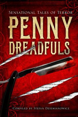 Penny Dreadfuls: Sensational Tales of Terror - Various