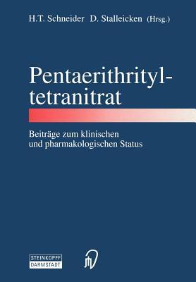 Pentaerithrityltetranitrat: Beitr GE Zum Klinischen Und Pharmakologischen Status - Schneider, H T (Editor)