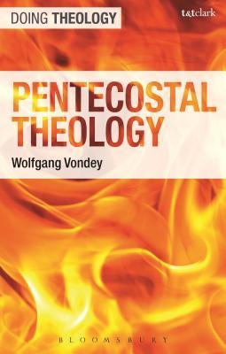 Pentecostal Theology: Living the Full Gospel - Vondey, Wolfgang