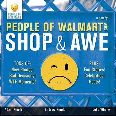 People of Walmart: Shop and Awe - Kipple, Andrew, and Kipple, Adam, and Wherry, Luke