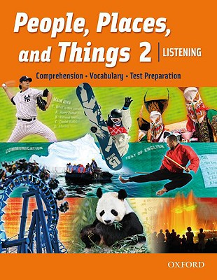 People, Places, and Things 2: Listening: Comprehension, Vocabulary, Test Preparation - Oxford University Press (Creator)