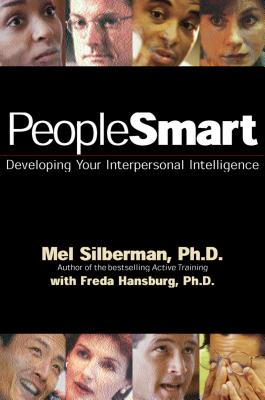 Peoplesmart: Developing Your Interpersonal Intelligence - Silberman, Melvin L, and Hansburg, Freda, and Silberman, Mel Ph D
