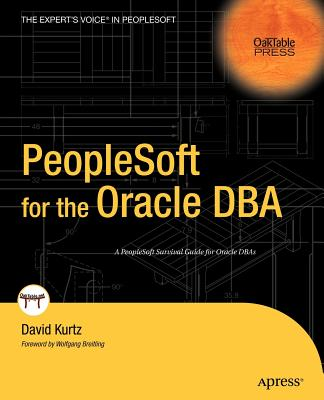 PeopleSoft for the Oracle DBA - Kurtz, David