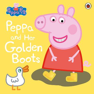 Peppa Pig: Peppa and Her Golden Boots -