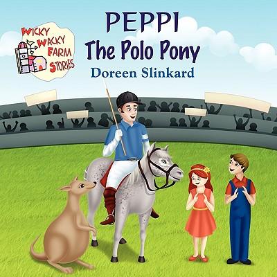 Peppi the Polo Pony - Slinkard, Doreen