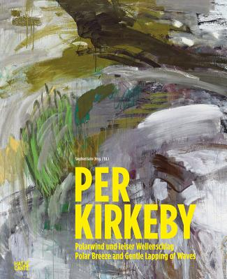 Per Kirkeby: Polar Breeze and Gentle Lapping of the Waves - Gohr, S. (Editor)