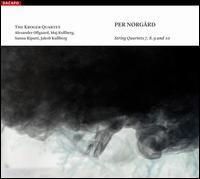 Per Nørgård: String Quartets Nos. 7-10 - Kroger Quartet