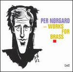 Per N�rg�rd: Works for Brass